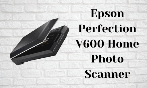 Epson Perfection V600 Scanner Review
