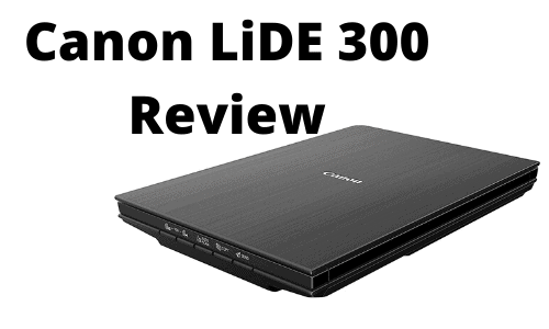 Canon LiDE 300 Review